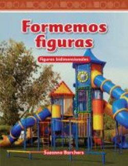 Formemos Figuras: Figuras Bidimensionales (Shaping Up: 2-D Shapes)